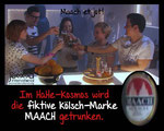 Maach et jot! (Cologne dialect for: Take care!) In the HaHe universe, they serve the fictional Kölsch beer brand MAACH.