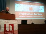 Boris Cyrulnik. Colloque: Fragilisations des liens. Résistances, résiliences et inclusions sociales