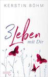 Kerstin Böhm: Drei Leben mit dir