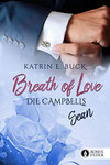Katrin Emilia Buck: Breath of Love - Sean (Die Campbells IV)