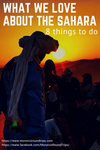 What we love about the Sahara- 8 things to do