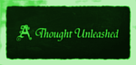 A Thought Unleashed - Finalist - www.facebook.com/ResonanceOfficalBandPage