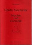 Collectif 2008. Gerda Alexander - Impulsions et impressions. Livre mémorial – Edition Hélène Roitinger.
