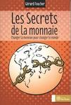 Les secrets de la monnaie - Gérard Foucher