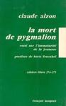 La mort de pygmalion - Claude Alzon