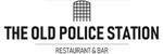 The Old Police Station Restaurant & Bar - Retford