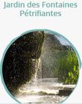 Jardin des fontaines petrifiantes
