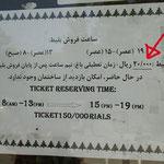 Und immer gilt: Touristenpreis entspricht dem 10-fachen des Eintrittspreises für Iranis...