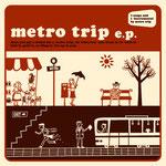 metro trip 「metro trip e.p.」