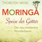 Moringa - Speise der Götter - Thorsten Weiss: