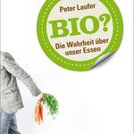 Bio? Die Wahrheit über unser Essen