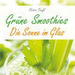 Grüne Smoothies - Sonne im Glas (Petra Teufl)