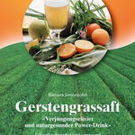 Gerstengrassaft - Barbara Simonsohn