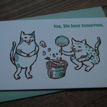 """yes, we have tomorrow."" letter press card with envelope - ¥432"