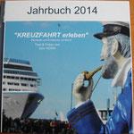 Kreuzfahrtjahrbuch 2014 (Zusammenfassung aller Besichtigungen und maritimen Events)