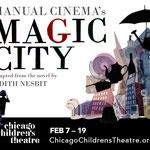 Magic City - Digital (Chicago Children's Theatre)