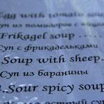 Hier wird die Suppe eben noch mit Schaf serviert :)