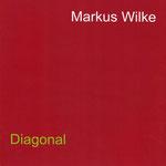 Diagonal, Markus Wilke, 28 Seiten | 2005