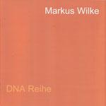 DNA Series, Markus Wilke, 32 Seiten | 2007