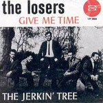 THE LOSERS - 1966 Give Me Time / The Jerkin' Tree (CNR UH 9859)