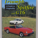 Triumph Spitfire and GT6. A Guidecto Originality. John Thomason, 1995.