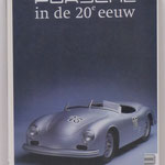 Porsche in de 20e eeuw. Jan Haakman, Piet Firet, 2002.