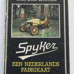 Spyker, een Nederlands fabrikaat 1880 - 1926. Wim Oude Weernink, 1976.