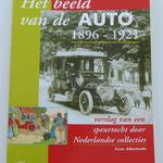 Het beeld van de auto: 1896-1921. Verslag van een speurtocht door Nederlandse collecties. Fons Alkemade, 1996.