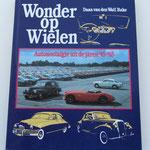 """Wonder op wielen. Autonostalgie uit de jaren """"45-""""65. Daan van der Wall Bake, 1994."""