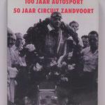 100 Jaar autosport. 50 Jaar Circuit Zandvoort. 1998.