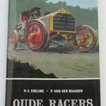 Oude Racers. H.C. Ebeling en P. van der Maaden, 1967. Dit boek is te koop, prijs € 5,00 email: automobielhistorie@gmail.com