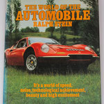 The World  of the Automobile. Ralph Stein. 1973.