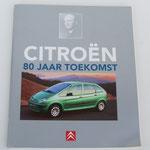 Citroën 80 jaar toekomst. Citroën Nederland BV, 2000, ISBN 90-74621-18-X Dit boek is te koop, prijs € 5,00 email: automobielhistorie@gmail.com