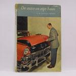 De auto en zijn baas. A.W. Ganzevoort, 1955.