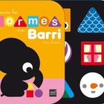 Découvre les formes avec BARRI - conception, illustrations, textes © marc clamens 2015 - collection BARRI  - editions HATIER 2014