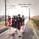 Tokyo Girls' Style - Stay With Me
