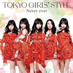Tokyo Girls' Style - Never Ever
