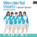 Juice=Juice - Wonderful World / Ca va? Ca va?