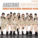 ANGERME - Desugita Kui wa Utarenai / Dondengaeshi / Watashi