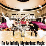 Do As Infinity - Mysterious Magic