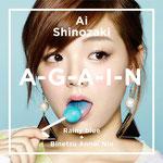 Ai Shinozaki - A-G-A-I-N