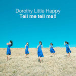 Dorothy Little Happy - Tell me tell me!!