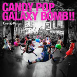 Cheeky Parade - Candy Pop Galaxy Bomb!! / Kizuna Punky Rock!!