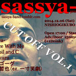 "「sassya- presents ""CUT OFF vol1""」2014年12月6日"