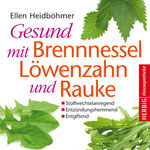 Gesund mit Brennessel, Löwenzahn und Rauke Original-Ausgabe
