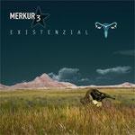 Merkur 3 - Existenzial