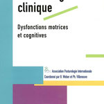 Association Posturologie Internationale Coordoné par B. Weber et Ph. Villeneuve - Dysfonctions Motrices et Cognitives