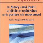 Patrice Rougier et Michel Lacour - De Marey a nous jours: un siècle de recherches sur la posture et le mouvement