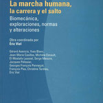 Éric Viel - La marcha humana, la carrera y el salto. Biomecánica, exploraciones, normas y alteraciones