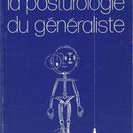 Pierre Marie Gagey, René Gentaz - La posturologie du généraliste
